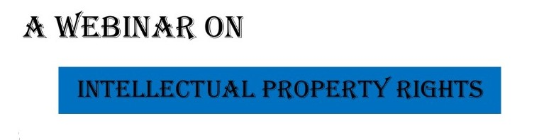 Intellectual Property Rights – Mr. Manohar Jha, Former Director – Dexpatent & Innovation Consultant