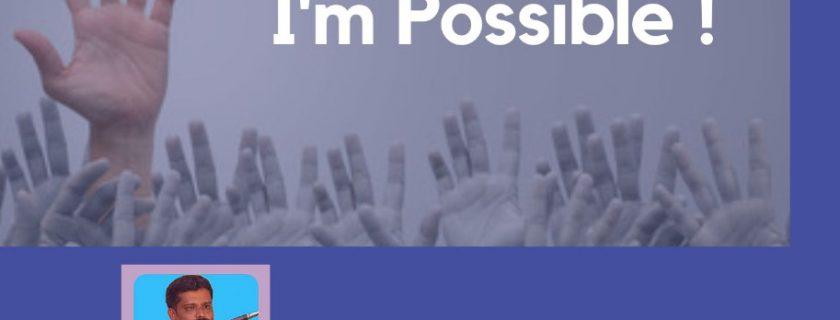 Webinar – Impossible says I'm Possible !